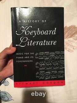 A History of Keyboard Literature Music for the Piano and Its Forerunners by