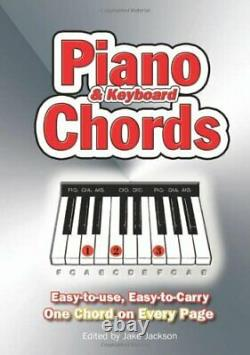 Piano and Keyboard Chords. Easy to Use, Easy to. By Jake Jackson Spiral bound